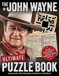 The John Wayne Ultimate Puzzle Book (John Wayne Puzzle Books)