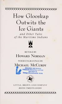How Glooskap Outwits the Ice Giants and Other Tales of the Maritime  Indians.