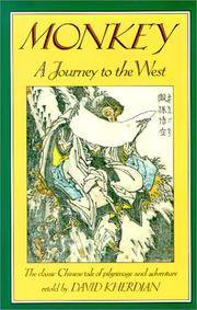 Monkey, A Journey to the West.; A retelling of the Chinese folk novel by Wu Ch'eng-en