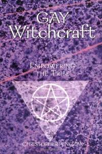 Gay Witchcraft. Empowering the Tribe