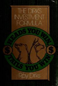 Heads You Win, Tails You Win  The Dirks Investment Formula