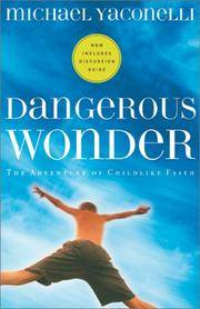 Dangerous Wonder (with Discussion Guide) by  Michael Yaconelli - Paperback - from More Than Words Inc. and Biblio.com