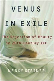Venus in Exile: The Rejection of Beauty in 20th-Century Art