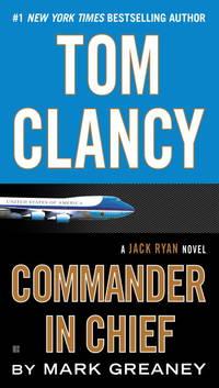 Tom Clancy Commander in Chief (A Jack Ryan Novel)