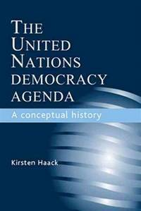 The United Nations Democracy Agenda: A Conceptual History