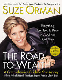 The Road to Wealth : A Comprehensive Guide to Your Money, Everything You Need to Know in Good and...