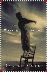 Waking Samuel. A Novel