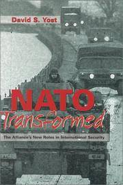 NATO Transformed: The Alliance?s New Roles in International Security