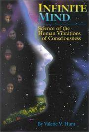 Infinite Mind: Science of the Human Vibrations of Consciousness