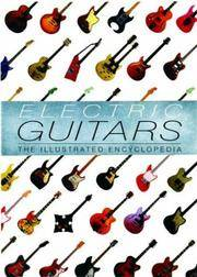 ELECTRIC GUITARS. The Illustrated Encyclopedia.