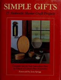 Simple Gifts: 25 Authentic Shaker Craft Projects.