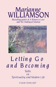 Letting Go and Becoming: Talks on Spirituality and Modern Life.