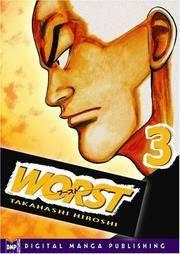 Worst Volume 3 by  Hiroshi Takahashi - Paperback - 2005 - from Main Street Books (SKU: 978156970981U)