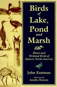 Birds of Lake Pond & Marsh: Water and Wetland Birds of Eastern North America by John Eastman - Paperback - 1999 - from Bananafish Books and Biblio.com