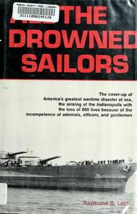 All the Drowned Sailors: Cover-Up of America's Greatest Wartime Disaster at Sea, Sinking of the...