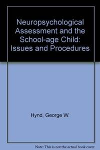 Neuropsychological Assessment and the School-Age Child : Issues and Procedures