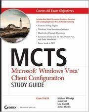 MCTS Microsoft Windows Vista Client Configuration Study Guide: Exam 70-620