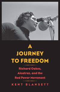 Journey to Freedom by  Kent Blansett - from Weller Book Works ABAA/ILAB (SKU: WELLER9780300227819)