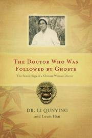 The Doctor Who was Followed by Ghosts - The Family Saga of a Chinese Woman Doctor