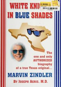 White Knight in Blue Shades [Paperback] M. D., Joseph Agris; Zindler, Marvin