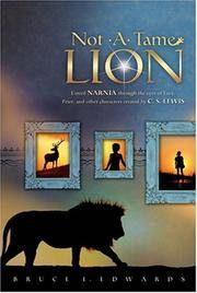 Not-a-Tame Lion: Unveil Narnia Through the Eyes of Lucy, Peter, and other Characters Created by...