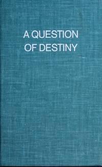 Question of Destiny.