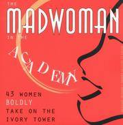 The Madwoman in the Academy: 43 Women Boldly Take on the Ivory Tower