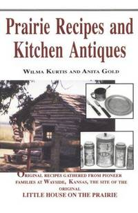 Prairie Recipes and Kitchen Antiques