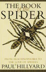 The Book of the Spider: From Arachnophobia to the Love of Spiders by  Paul (Author) Hillyard - Hardcover - Later Printing - 19 - from Adventures Underground and Biblio.com