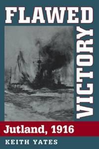 Flawed Victory : Jutland, 1916