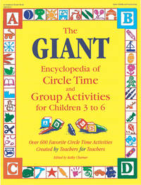 The GIANT Encyclopedia of Circle Time and Group Activities for Children 3 to 6: Over 600 Favorite...