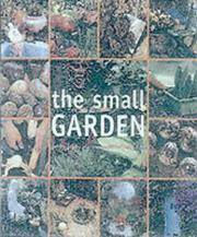 image of The Small Garden: Designing and Planting Outdoor Living Space