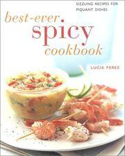 Best Ever Spicy Cookbook: Scintillating Recipes to Spice Up Every Meal (Contemporary Kitchen) by Lucia Perez - Paperback - 2001 - from Firefly Bookstore and Biblio.com