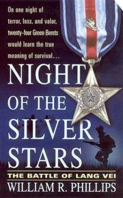 Night of the Silver Stars: The Battle of Lang Vei by William R. Phillips - Paperback - from Discover Books (SKU: 3233834933)