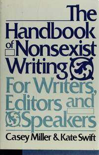 The Handbook of Nonsexist Writing For Writers, Editors and Speakers