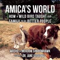 AMICA^S WORLD: How A Giant Bird Taught Our Family To Be Better People