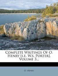 The Complete Writings Of O Henry