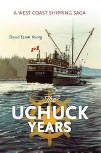 The Uchuck Years: a West Coast Shipping Saga