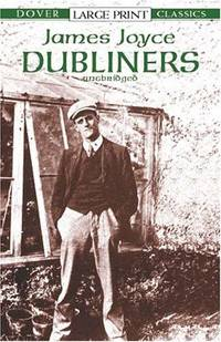 Dubliners (Dover Large Print Classics) by James Joyce - Paperback - 2001-05-10 - from Ergodebooks (SKU: DADAX0486417824)
