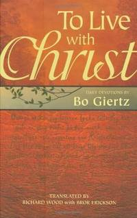 To Live with Christ: Devotions by Bo Giertz