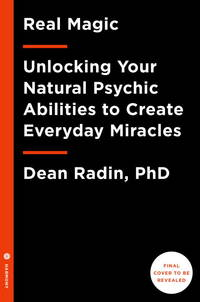 REAL MAGIC: Ancient Wisdom, Modern Science & A Guide To The Secret Power Of The Universe`