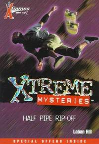X Games Xtreme Mysteries Book #4 Half Pipe Rip-Off