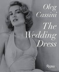 The Wedding Dress: Newly Revised and Updated Collector's Edition by  Liz Smith Oleg Cassini - from BookHolders and Biblio.com