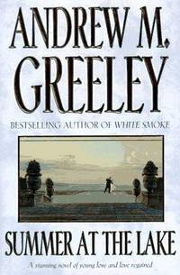 Summer at the Lake by  Andrew M Greeley - Paperback - 1st Printing - 1997 - from Abstract Books and Biblio.com