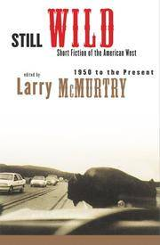 image of Still Wild : Short Fiction of the American West : 1950 to Present
