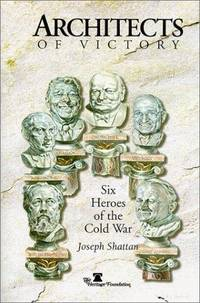 Architechs of Victory : Six Heroes of the Cold War