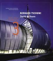 Bernard Tschumi/Zenith de Rouen: Source Books in Architecture
