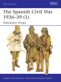 The Spanish Civil War 1936–39    Nationalist Forces (Men-at-Arms)