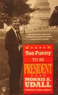 Too Funny to Be President by  Randy  Bob; Udall - Paperback - 1989 - from The John Bale Books LLC (SKU: 45982a)