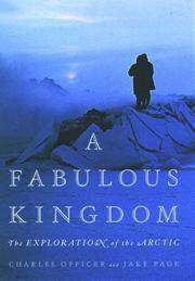 A Fabulous Kingdom: The Exploration of the Arctic by Charles Officer; Jake Page - Hardcover - Second Printiing - 2001 - from Booked Experiences and Biblio.com